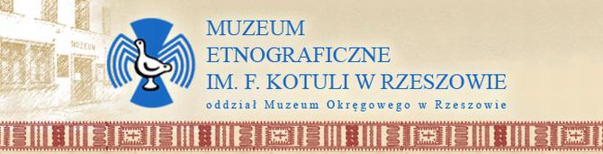 Muzeum Etnograficzne im F. Kotuli w Rzeszowie oddział Muzeum Okręgowego Rzeszów